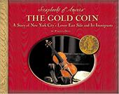 The Gold Coin: A Story of New York City's Lower East Side and Its Immigrants 7260484