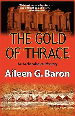 The Gold of Thrace: A Tarmar Saticoy Mystery 9781590584309