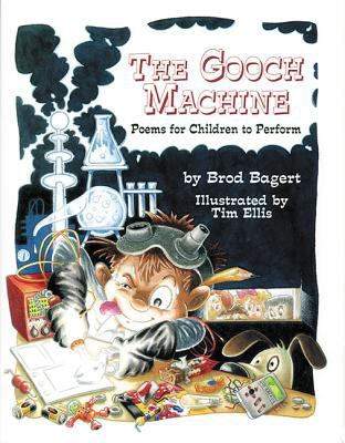 The Gooch Machine: Poems for Children to Perform