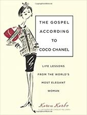 The Gospel According to Coco Chanel: Life Lessons from the World's Most Elegant Woman 7352924