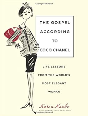 The Gospel According to Coco Chanel: Life Lessons from the World's Most Elegant Woman 9781599215235