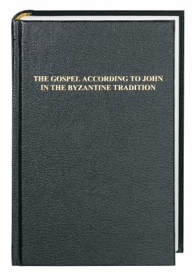 The Gospel According to John in the Byzantine Tradition 9781598563078