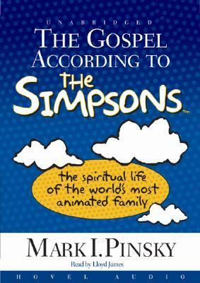 The Gospel According to the Simpsons: The Spiritual Life of the World's Most Animated Family 9781596442078