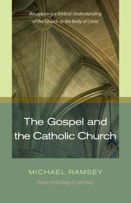 The Gospel and Catholic Church 9781598563894