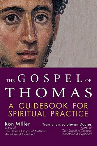 The Gospel of Thomas: A Guidebook for Spiritual Practice 9781594730474