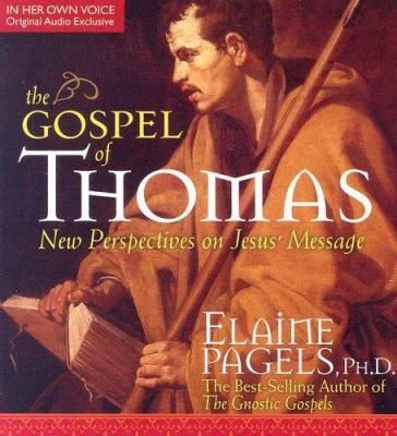 The Gospel of Thomas: New Perspectives on Jesus' Message [With 18-Page Supplement] 9781591794127