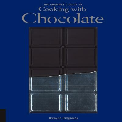The Gourmet's Guide to Cooking with Chocolate 9781592535927