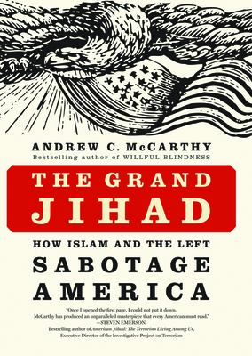 The Grand Jihad: How Islam and the Left Sabotage America 9781594033773