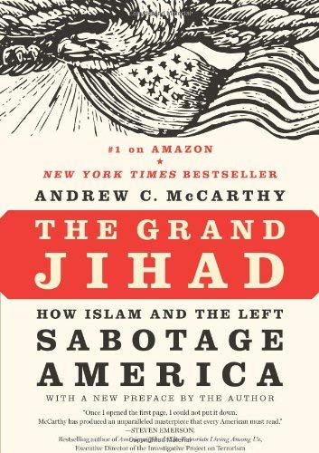 The Grand Jihad: How Islam and the Left Sabotage America 9781594035807