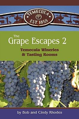 The Grape Escapes 2: Temecula Wineries & Tasting Rooms 9781598585735