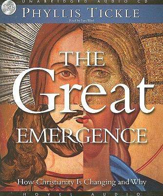 The Great Emergence: How Christianity Is Changing and Why 9781596445758
