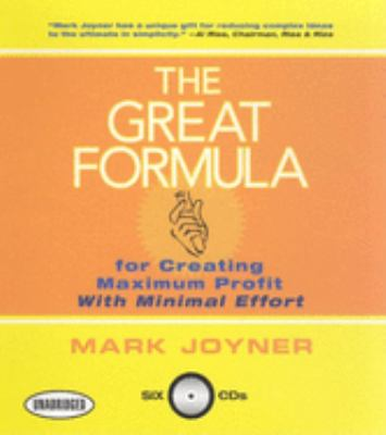 The Great Formula: For Creating Maximum Profit with Minimal Effort 9781596590700