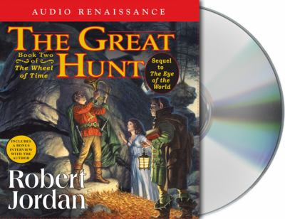 The Great Hunt: Book Two of 'The Wheel of Time' (The Wheel of Time, Book Two) Robert Jordan, Kate Reading and Michael Kramer