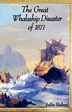 The Great Whaleship Disaster of 1871 9781599350431