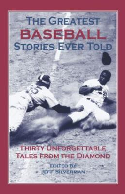 The Greatest Baseball Stories Ever Told 9781592280834