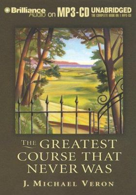 The Greatest Course That Never Was 9781596008007