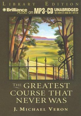 The Greatest Course That Never Was 9781596008014
