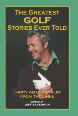 The Greatest Golf Stories Ever Told 9781592280889