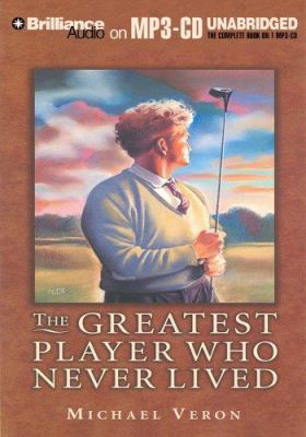 The Greatest Player Who Never Lived 9781596007963
