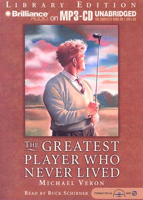 The Greatest Player Who Never Lived 9781596007970