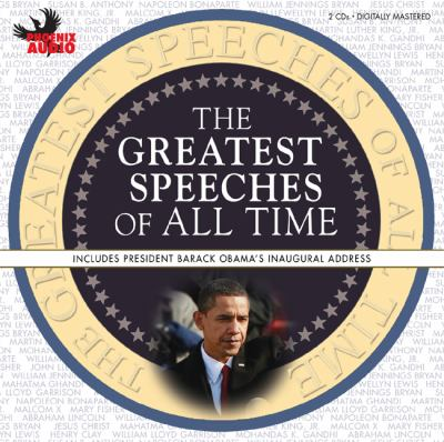 The Greatest Speeches of All Time: Includes President Barack Obama's Inaugural Address 9781597771764