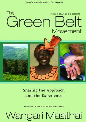 The Green Belt Movement: Sharing the Approach and the Experience 9781590560402