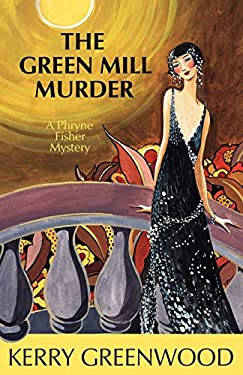 The Green Mill Murder: A Phryne Fisher Mystery 9781590584071