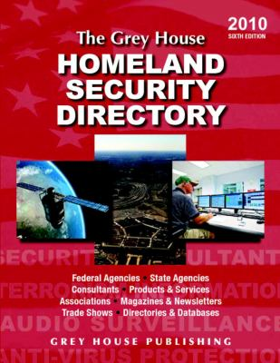 The Grey House Homeland Security Directory 9781592373659