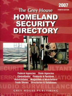 The Grey House Homeland Security Directory: Federal Agencies, State Agencies, Products & Services and Information Resources 9781592371518