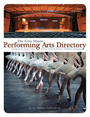 The Grey House Performing Arts Directory 2011 9781592375516