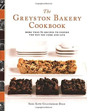 The Greyston Bakery Cookbook: More Than 80 Recipes to Inspire the Way You Cook and Live 9781594866210