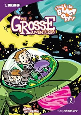 The Grosse Adventures Volume 2: Stinky & Stan Blast Off! 9781598160505