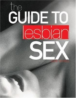 The Guide to Lesbian Sex 9781592581375