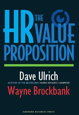 The HR Value Proposition 9781591397076