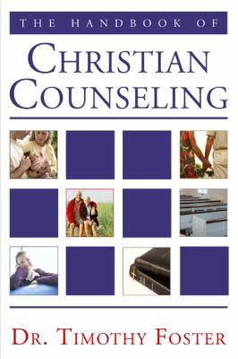 The Handbook of Christian Counseling: A Practical Guide 9781597524285