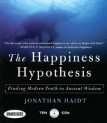 The Happiness Hypothesis: Finding Modern Truth in Ancient Wisdom 9781596590977