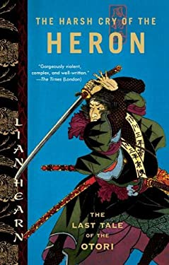 The Harsh Cry of the Heron: The Last Tale of the Otori 9781594482571