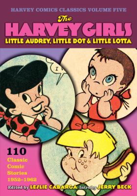 The Harvey Girls: Little Audrey, Little Dot & Little Lotta 9781595821713