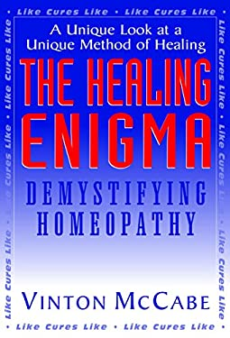 The Healing Enigma: Demystifying Homeopathy 9781591200710