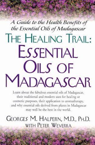 The Healing Trail:: Essential Oils of Madagascar 9781591200161