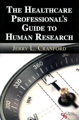 The Healthcare Professional's Guide to Human Research 9781597562003