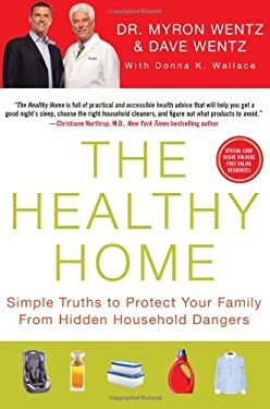 The Healthy Home: Simple Truths to Protect Your Family from Hidden Household Dangers 9781593156558