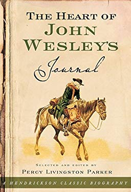 The Heart of John Wesley's Journal 9781598563009