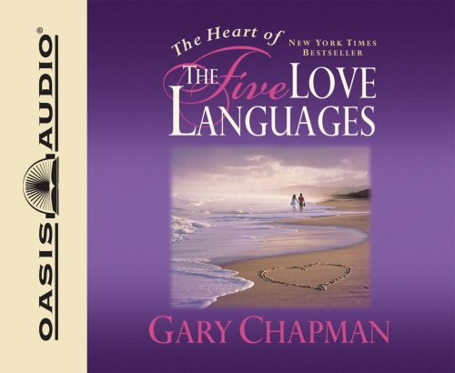 The Heart of the Five Love Languages 9781598593921