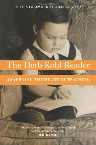 The Herb Kohl Reader: Awakening the Heart of Teaching 9781595584205