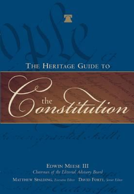 The Heritage Guide to the Constitution 9781596980013