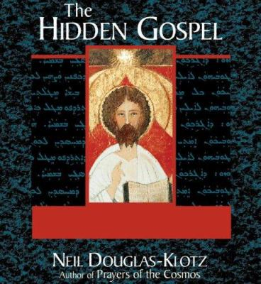 The Hidden Gospel 9781591793717