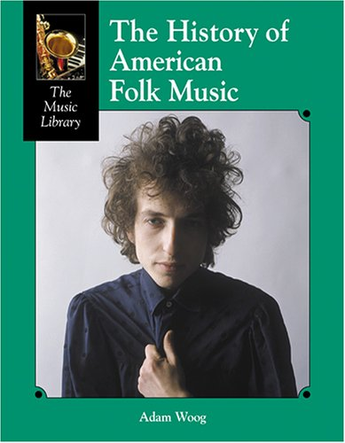 The History of American Folk Music 9781590187340