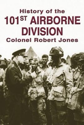The History of the 101st Airborne Division 9781596521049