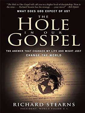 The Hole in Our Gospel: What Does God Expect of Us? the Answer That Changed My Life and Might Just Change the World 9781594153235